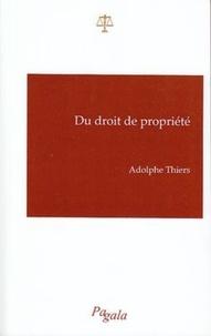 Adolphe Thiers - Du droit de propriété.