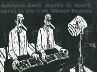 Adolpho Avril et Olivier Deprez - Après la mort, après la vie.