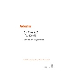 Adonis - Le livre III (al-Kitâb) - Hier Le lieu Aujourd'hui.