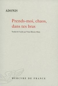 Adonis - Prends-moi, chaos, dans tes bras.