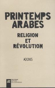 Adonis - Printemps arabes - Religion et révolution.
