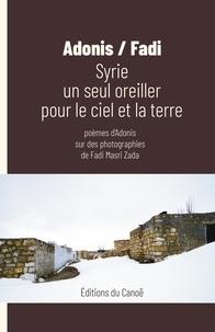 Adonis - Syrie un seul oreiller pour le ciel et la Terre.