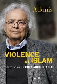 Adonis et Houria Abdelouahed - Violence et Islam.