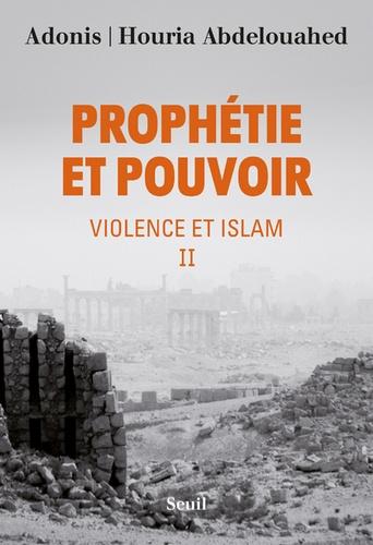 Violence et Islam. Tome 2, Prophétie et pouvoir