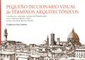 Adoración Morales Gómez et José María Martínez Murillo - Pequeño diccionario visual de términos arquitectónicos.