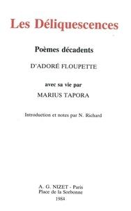 Adoré Floupette et Nathalie Richard - Les Déliquescences, poèmes décadents d'Adoré Floupette - avec sa vie par Marius Tapora.