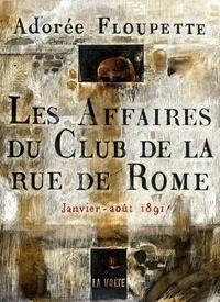 Adorée Floupette - Les affaires du Club de la rue de Rome - Janvier-août 1891.
