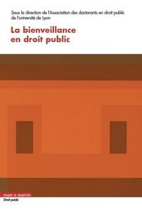 ADPL et Nicolas Charrol - La bienveillance en droit public.