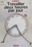 Adret - Travailler deux heures par jour.