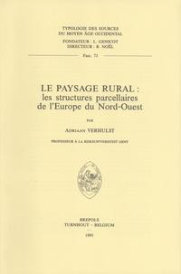 Adriaan Verhulst - Le paysage rural : les structures parcellaires de l'Europe du Nord-Ouest.