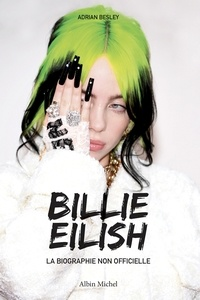 Adrian Besley - Billie Eilish - La biographie non officielle.