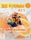 Adrian Cabrera et Adrien Payet - Jus d'orange 1 A1 - Cahier d'activités.