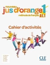 Adrian Cabrera et Adrien Payet - Nouveau Jus d'orange 1 A1.1 - Cahier d'activités.