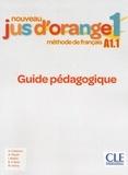 Adrian Cabrera et Adrien Payet - Nouveau Jus d'orange 1 A1.1 - Guide pédagogique.