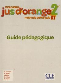 Adrian Cabrera et Adrien Payet - Nouveau Jus d'orange 2 A1 - Guide pédagogique.