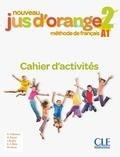 Adrian Cabrera et Adrien Payet - Nouveau Jus d'orange 2 - Cahier d'activités A1.