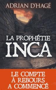 Adrian d' Hagé - La prophétie Inca.