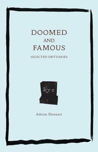Adrian Dannatt - Doomed and Famous.