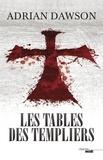 Adrian Dawson - Les tables des Templiers.