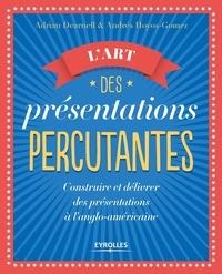 L'art des présentations percutantes- Construire et délivrer des présentations à l'anglo-américaine - Adrian Dearnell   Showmesound.org