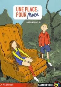 Adrian Fogelin - Une place pour moi.