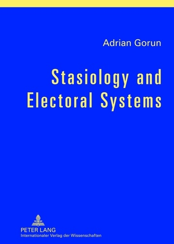 Adrian Gorun - Stasiology and Electoral Systems.