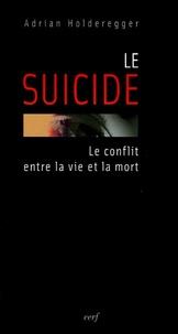 Adrian Holderegger - Le suicide - Le conflit entre la vie et la mort.