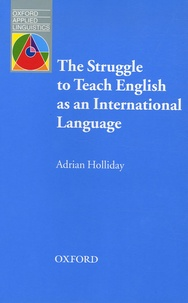 Adrian Holliday - The Struggle to Teach English as an International Language.