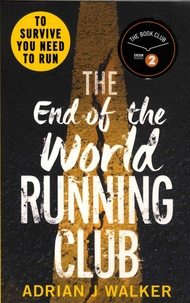 Adrian-J Walker - The End of the World Running Club.