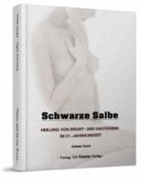 Adrian Jones - Schwarze Salbe - Heilung von Brust- und hautkrebs im 21. jahrhundert.