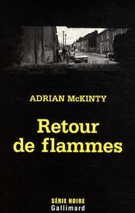 Adrian McKinty - Retour de flammes.