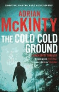 Adrian McKinty - The Cold Cold Ground.