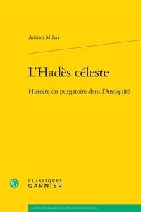 LHadès céleste - Histoire du purgatoire dans lAntiquité.pdf