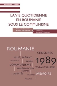 Adrian Neculau - La vie quotidienne en Roumanie sous le communisme.