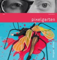 Adrian Niessler et Catrin Altenbrandt - Pixelgarten.