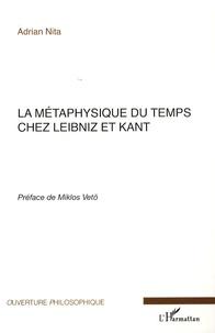 La métaphysique du temps chez Leibniz et Kant - Adrian Nita |