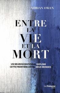 Entre la vie et la mort - Un neuroscientifique explore cette frontière entre deux mondes.pdf