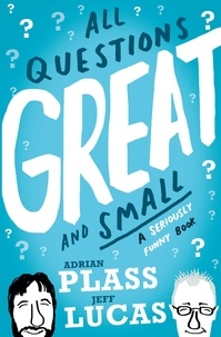 Adrian Plass et Jeff Lucas - All Questions Great and Small - A Seriously Funny Book.