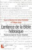 Adrian Schenker et Philippe Hugo - L'enfance de la Bible hébraïque - L'histoire du texte de l'Ancien Testament à la lumière des recherches récentes.