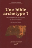 Adrian Schenker - Une Bible archétype ? - Les parallèles de Samuel-Rois et des Chroniques.