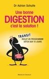 Adrian Schulte et Dr Adrian Schulte - Une bonne digestion, c'est la solution.