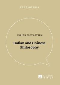 Adrián Slavkovský - Indian and Chinese Philosophy.