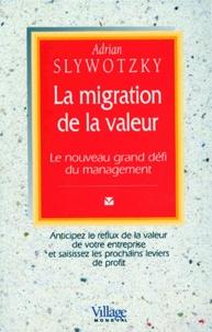 Alixetmika.fr LA MIGRATION DE LA VALEUR. Le nouveau grand défi du management Image