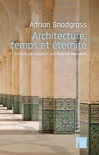 Adrian Snodgrass - Architecture, temps et éternité.