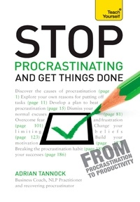 Adrian Tannock - Stop Procrastinating and Get Things Done: Teach Yourself Ebook Epub.