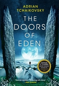 Adrian Tchaikovsky - The Doors of Eden.