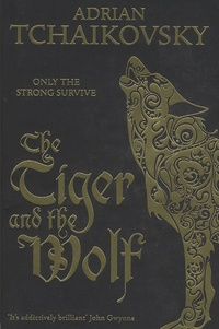 Adrian Tchaikovsky - The Tiger and the Wolf.