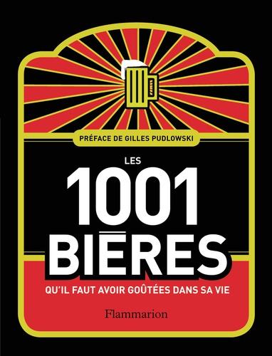 Adrian Tierney-Jones - Les 1001 bières qu'il faut avoir goûtées dans sa vie.