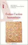 Adrian Wood et Raymond Athorpe - Evaluer l'action humanitaire - Points de vue de praticiens.