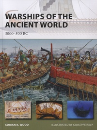 Adrian Wood - Warships of the Ancient World - 3000-500 BC.
